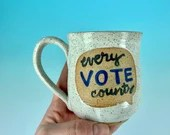 Every Vote Counts Mug in White // Handmade Ceramic Mug // Gifts for Voters - READY TO SHIP