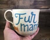 Fur Mama Ceramic Mug / Do...