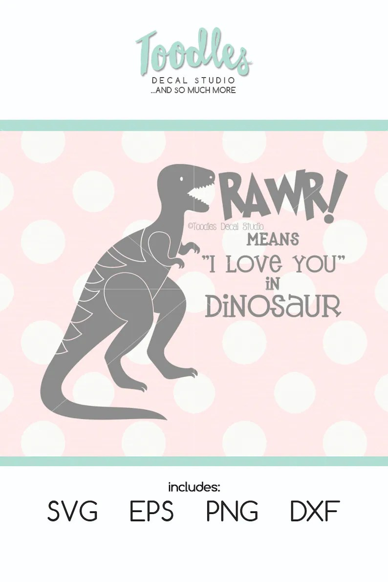 Download Trex svg cutting file/ Rawr means I love you in Dinosaur ...