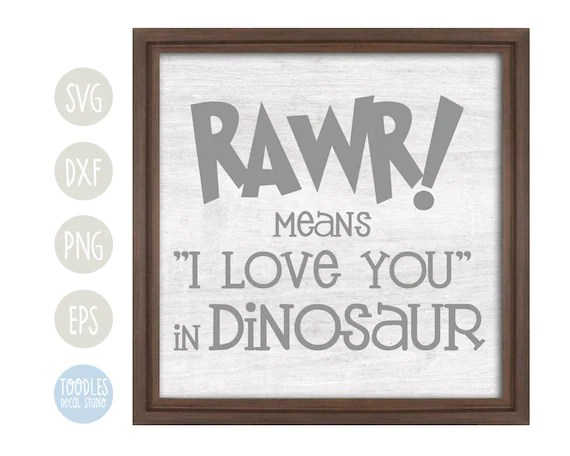 Download Rawr means I love you in Dinosaur svg/ Nursery Quote vinyl ...