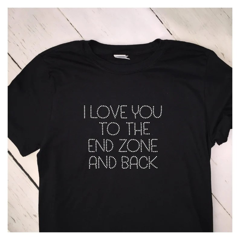 Download Rhinestone T Shirt   I Love You To the End Zone And Back T ...