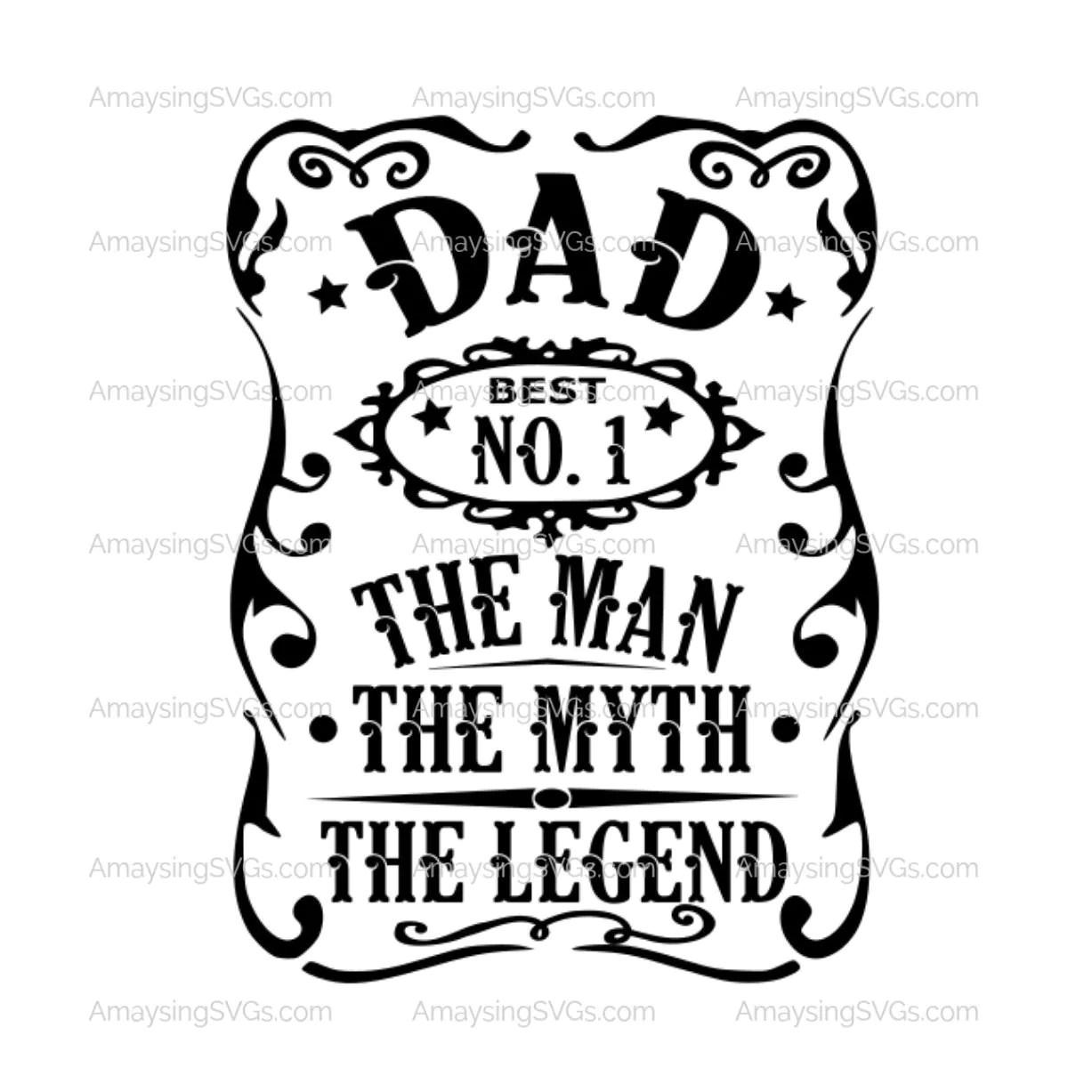 Dad The Man The Myth The Legend Svg Dad Tshirt Svg Fathers