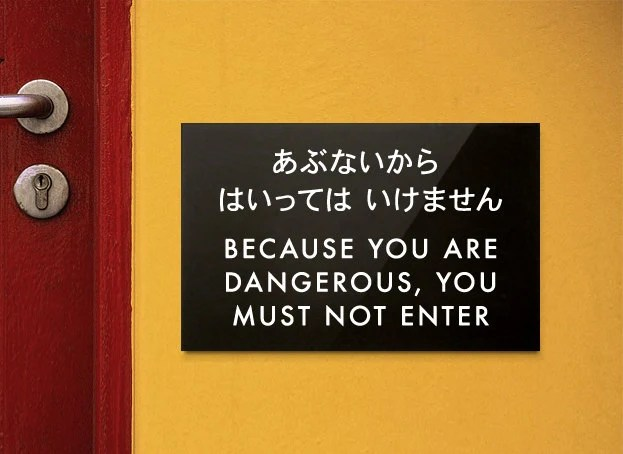 Items similar to Funny Engrish Sign. Because you are Dangerous on Etsy