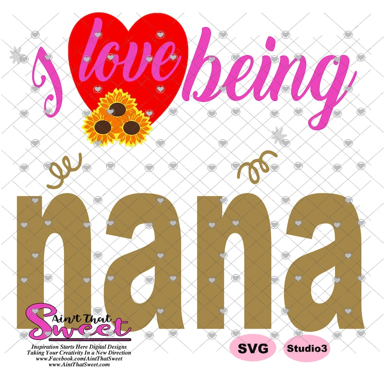 Download I Love Being Nana Transparent PNG SVG Silhouette | Etsy