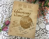 Antique Vintage 1918 Sheet Music The AMERICANS Come To Soldiers Sailors Words Music Elizabeth Wilbur FAY FOSTER Signed World War I Patriotic