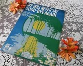 "Vintage 1919 Sheet Music We Will Never Say ""Good-Bye"" Again Words by Joe McCarthy Music by Fred Fisher Moonlight over Lake & Trees Cover Art"