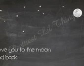 Chalkboard Sign I Love You To The Moon And Back Child's Kids Play Room Wall Art Home Decor Picture Vintage Shabby Chic Digital File DIY