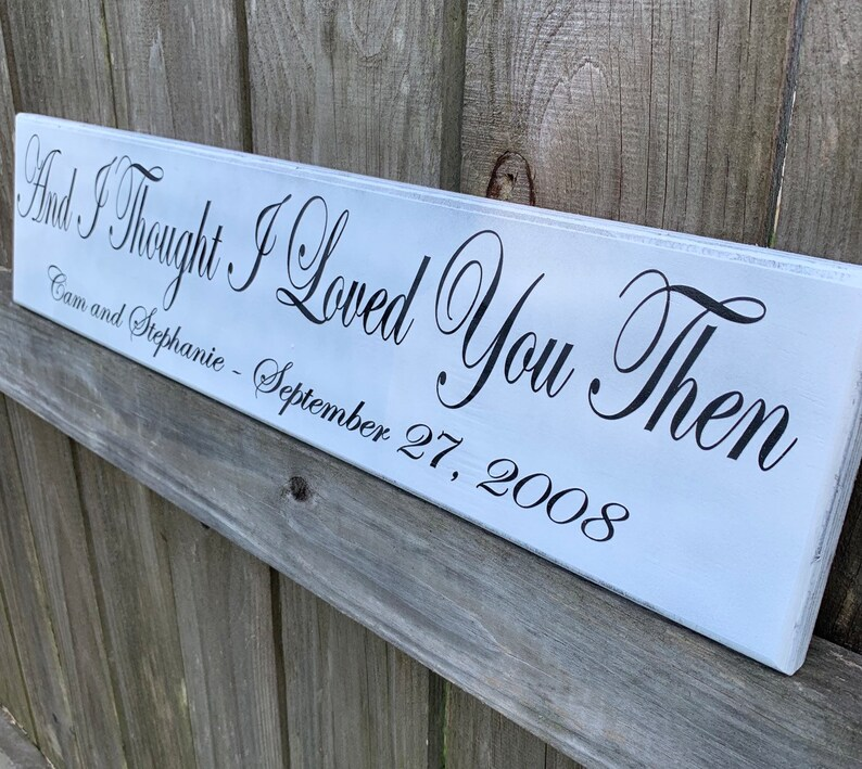 Download And I thought I Loved You Then Wedding Sign Personalized ...