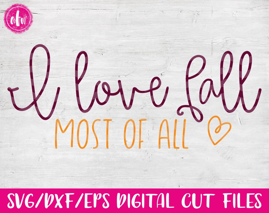 Download I Love Fall Most of All SVG DXF EPS Cut File | Etsy