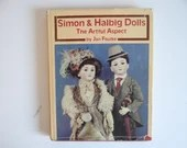 """Vintage """"Simon & Halbig Dolls - The Artful Aspect"""" by Jan Foulke  - German Doll Heads - Markings - HC with DJ Hardcover Reference Book"""