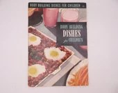 "1950 Vintage Culinary Arts Institute Recipe Booklet ""Body Building Dishes for Children"""