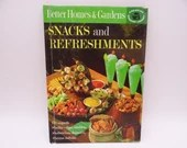 1963 Better Homes & Gardens Snacks and Refreshments Cookbook - 150 Recipes - 1960s Mid Century Cook Book - Appetizers Dips Beverage Snack