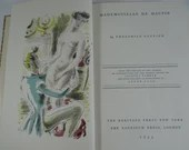 1944 Illustrated Hardcover Book Mademoiselle de Mauphin -  Heritage Club