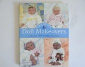 """Vintage Hardcover Doll Book """" Creative Doll Makeovers A Step-by-Step Guide"""" by Jan Tucker"""