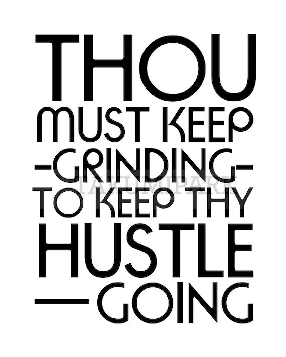 Quotes About Grinding And Hustling : quotes, about, grinding, hustling, Grinding, Hustle, Going, Motivational
