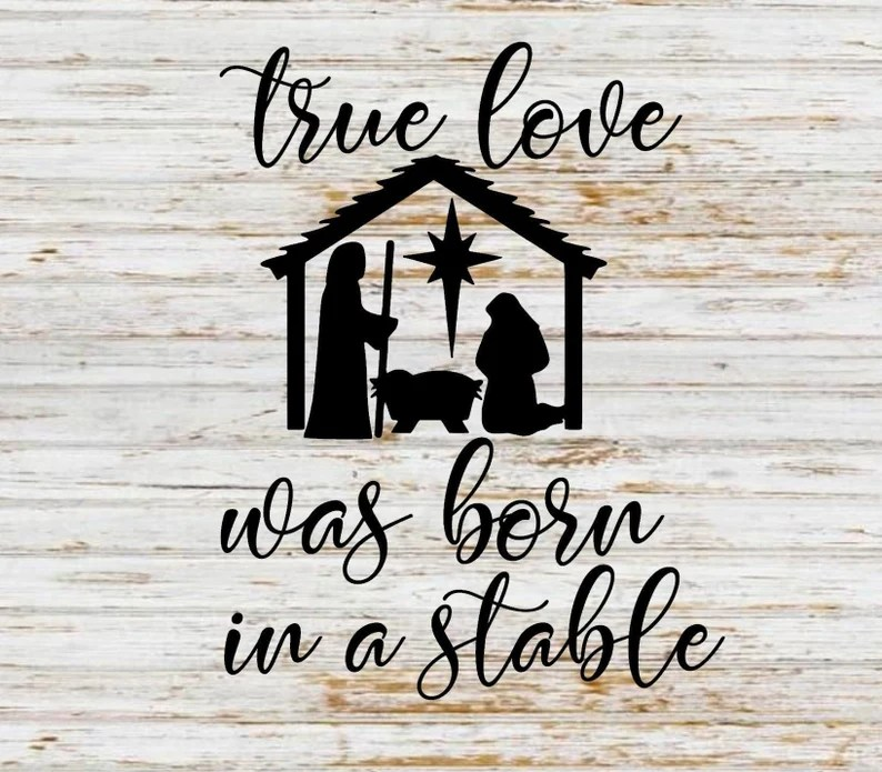 Download True love was born in a stable svg christmas svg farmhouse ...