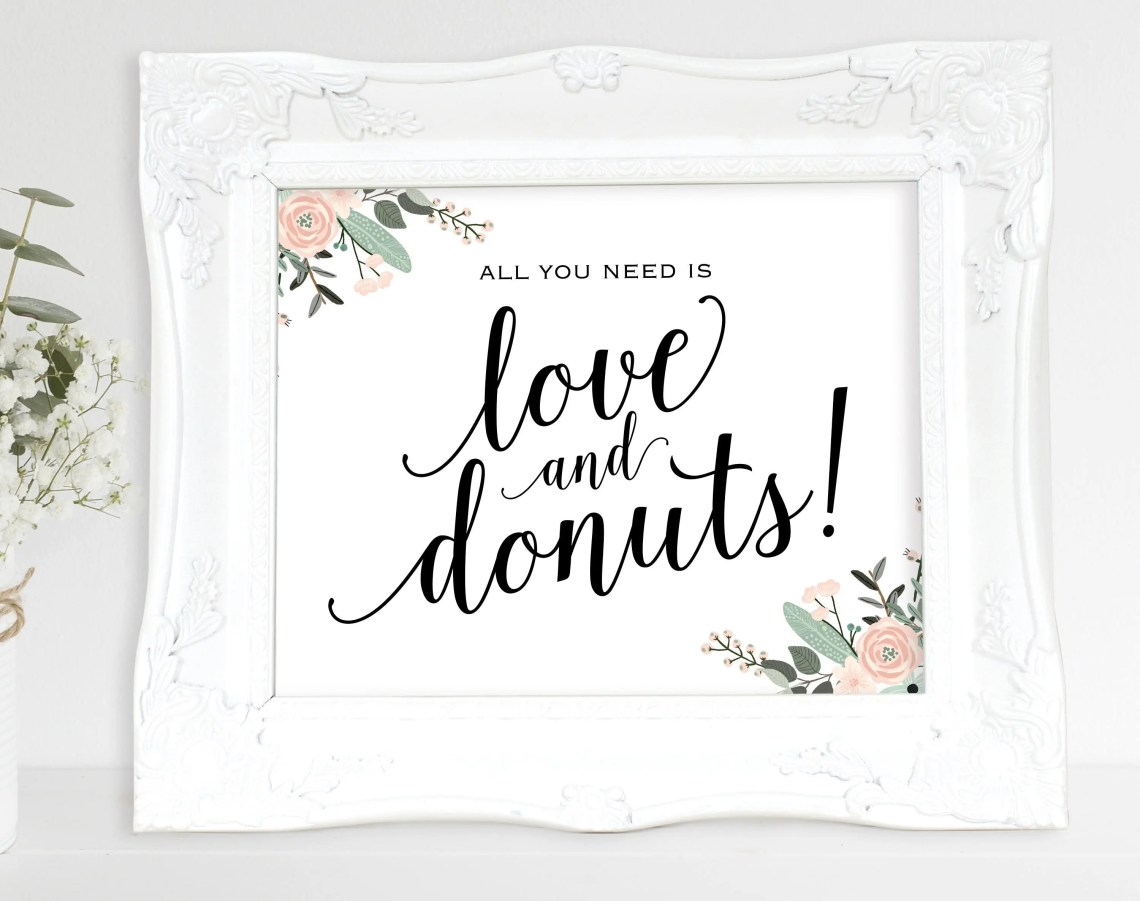 Download Floral Love and Donuts Sign All You Need is Love and ...