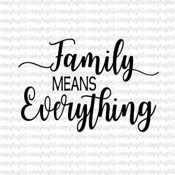 Download Family means everything SVG DXF cut file silhouette cameo ...