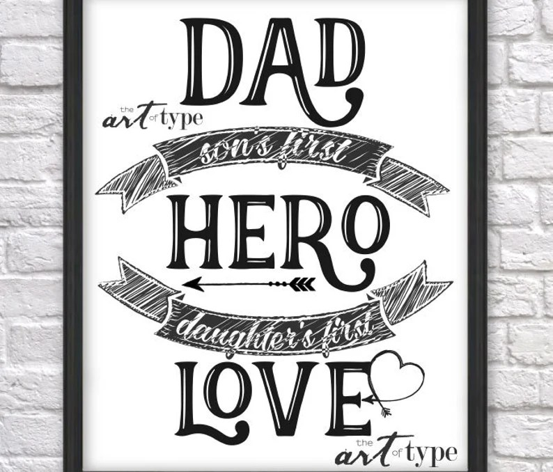 Download Dad Hero Print Dad a Sons first Hero Daughters first Love ...