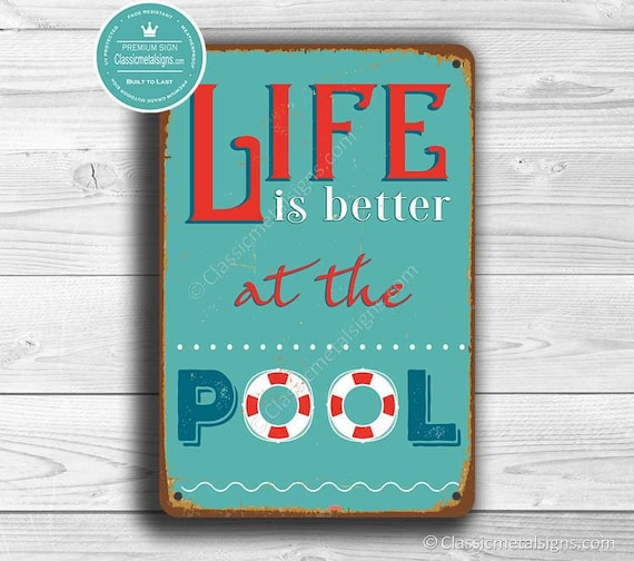 Life is better by the pool sign. Life Is Better At The Pool Sign Pool Signs Swimming Pool Etsy