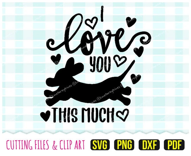 Download I love you this much Svg DXF PNG PDF Dachshund Svg | Etsy