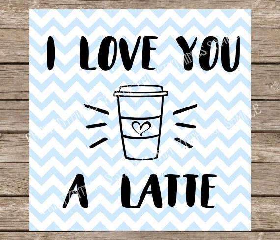 Download I love you a latte latte svg latte coffee coffee svg svg ...