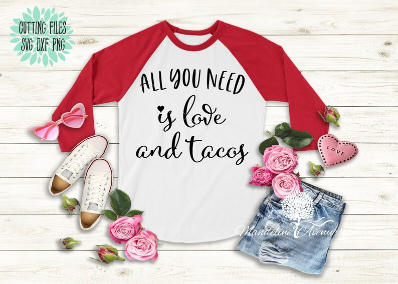 Download All You Need Is Love And Tacos/ Valentines Svg/Png/Dxf | Etsy