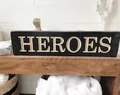 Heroes Wood Engraved Sign...