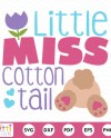 Little Miss Cotton Tail Easter Svg Bunny Cutting File For Etsy