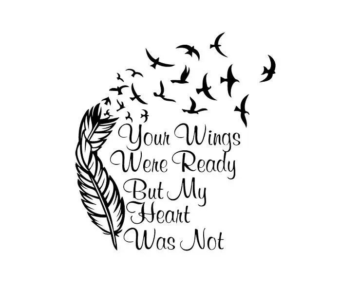 Your Wings Were Ready But My Heart Was Not Vector Clipart