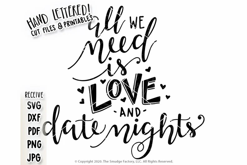 Download All We Need Is Love SVG Cut File Cutting File Date Nights ...