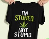 Im Stoned Not Stupid Funny Marijuana Smoker Design T-shirt