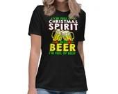 Im Full Of Christmas Spirit I Mean Beer Funny Beer Lover Women's Relaxed T-Shirt