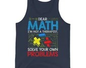 Dear Math Solve Your Own Problems Funny Back To School  Tank Top