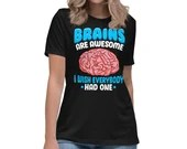 Brains Are Awesome I Wish Everybody Had One Funny Saying Womens T-Shirt
