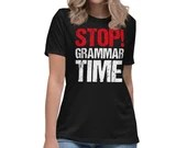 Stop Grammar Time Funny Gift Idea for Teacher Womens T-Shirt