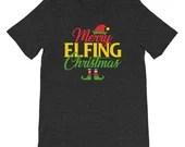 Merry Elfing Christmas Funny Elf T-shirt