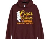Cigar Smokers Appreciate A Great Butt Funny Unisex Hoodie