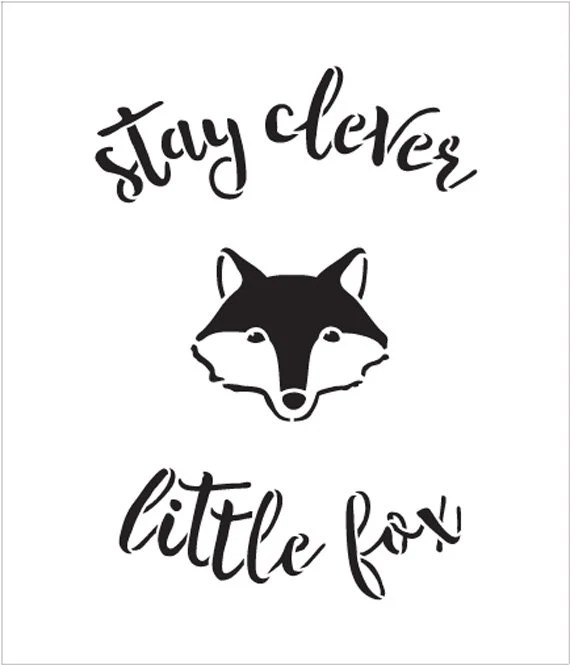 Stay Clever Little Fox Curved Hand Script Word Art Stencil