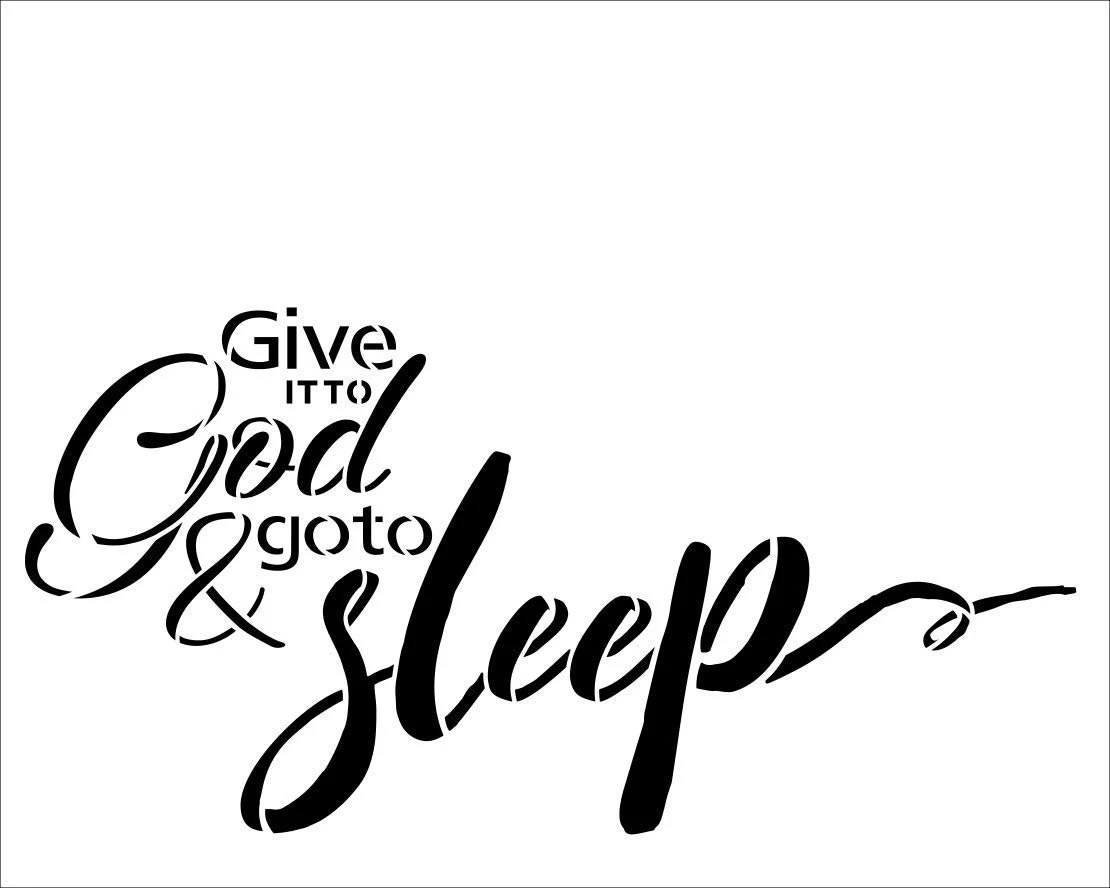 Give It to God & Go to Sleep Stencil by StudioR12 Reusable