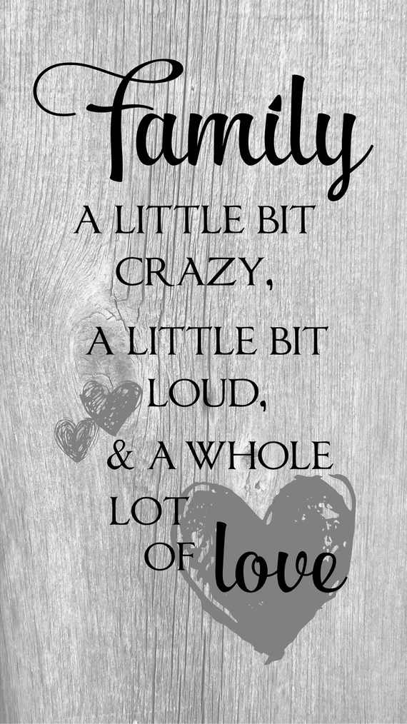 Download Family A Little Bit Crazy Loud Whole Lot of Love Wood Sign ...