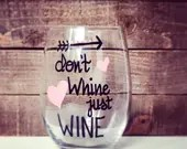 Dont Whine Just Wine - Wine Glass for Merlot - heart accents in any color!