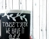 Together We Have It All - Extra Large Coffee Mug - XoXo Coffee Mugs - Gifts for Couples