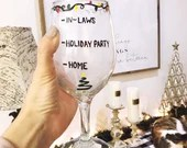 The In Laws - Humor Wine Glass for all of your out of town family in for the holidays!