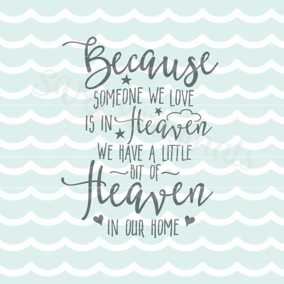 Download Heaven SVG Because Someone We Love is in Heaven SVG. Cricut