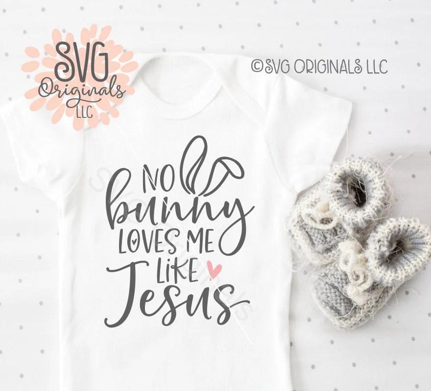 Download No Bunny Loves Me Like Jesus SVG My 1st Easter SVG My ...