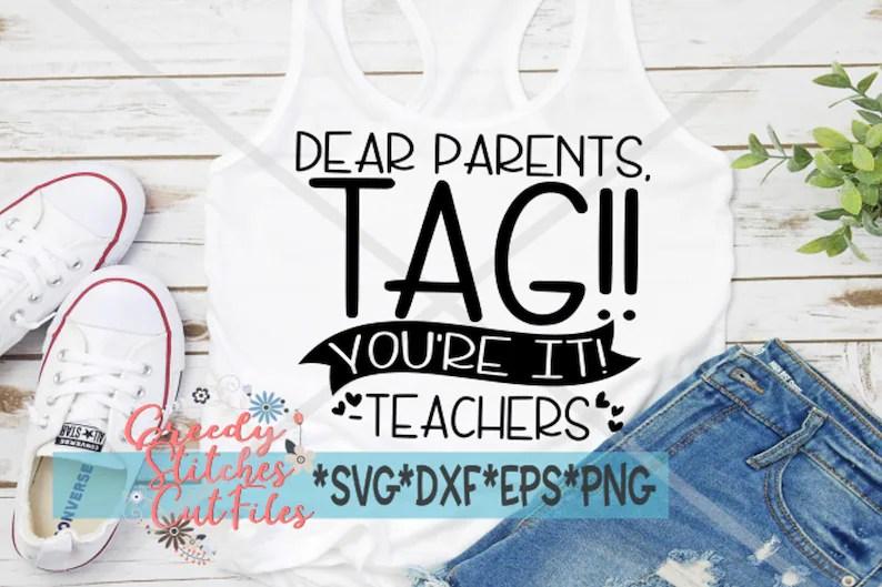 Download Teacher SVG Dear Parents Tag You're It Love Teacher | Etsy