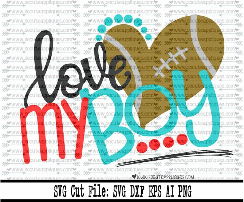 Download Football SVG Cut file Love my boy svg file socuteappliques ...