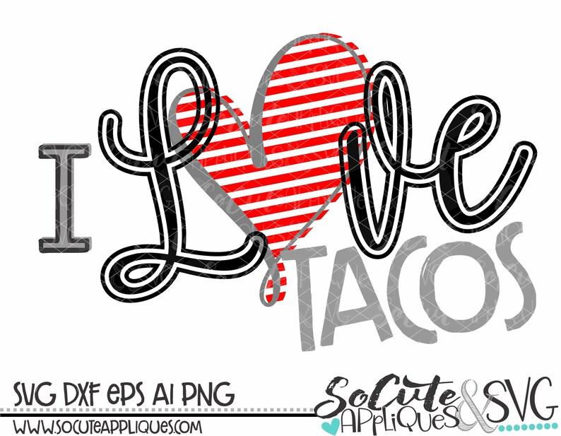 Download I love Tacos svg Valentines Day SVG socuteappliques Taco ...