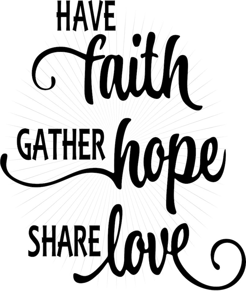 Download Have Faith Gather Hope Share Love SVG Cut and Png Clipart ...